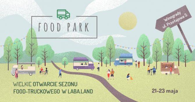Wielkie Otwarcie Sezonu Food-Truckowego w Laba.Land / 21-23.05