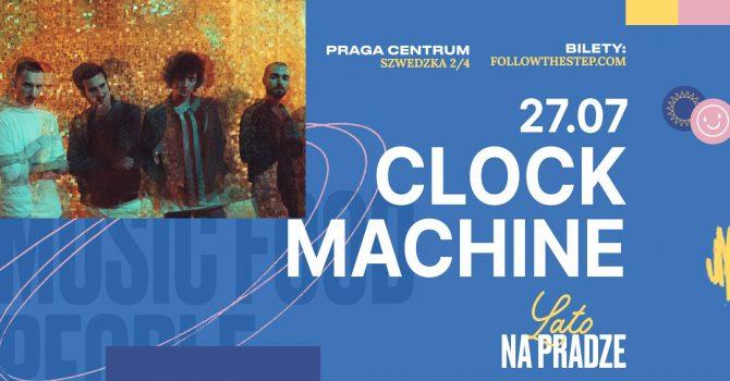 Lato na Pradze • Clock Machine • 27 lipca 2021