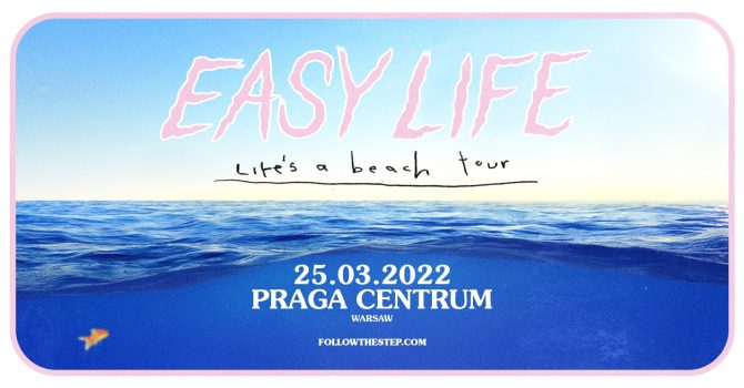 Easy Life / 25.03.2022 / Warszawa