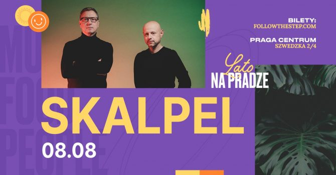 Lato na Pradze / Skalpel / 8 sierpnia 2021