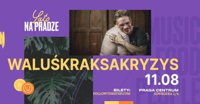 Lato na Pradze / WaluśKraksaKryzys / 11 sierpnia 2021 / KONCERT PREMIEROWY