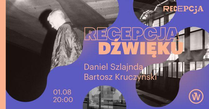 Recepcja Dźwięku: Daniel Szlajnda, Bartosz Kruczyński