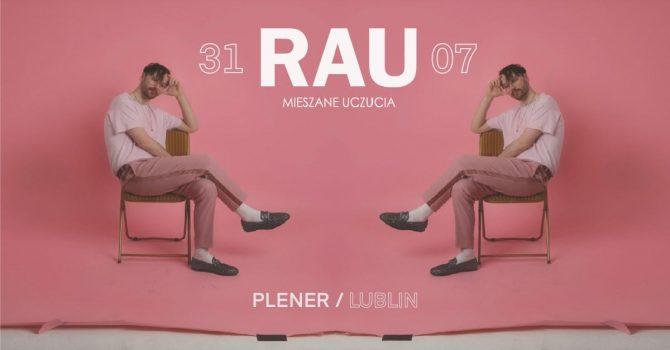 "RAU ""Mieszane Uczucia"" | Plener | Lublin"