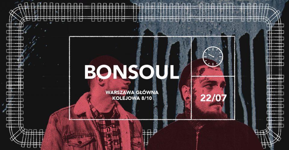 Warszawa Główna   Bonsoul: Bonson x Soulpete