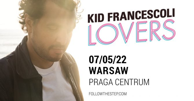 Kid Francescoli / 7 maja 2022 / Warszawa