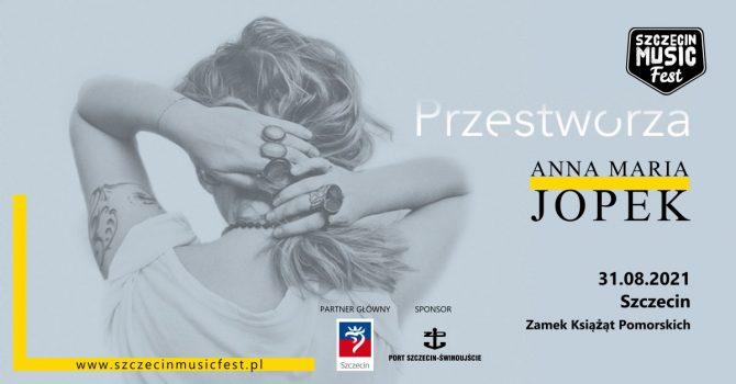 Anna Maria JOPEK - Szczecin Music Fest 2021