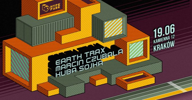 EARTH TRAX + MARCIN CZUBALA + KUBA SOJKA x HYPE PARK