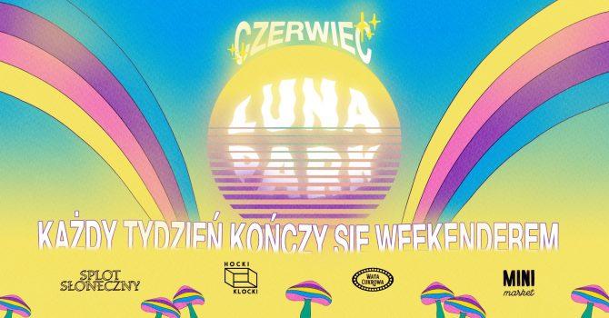 Lunapark #weekender: czerwiec