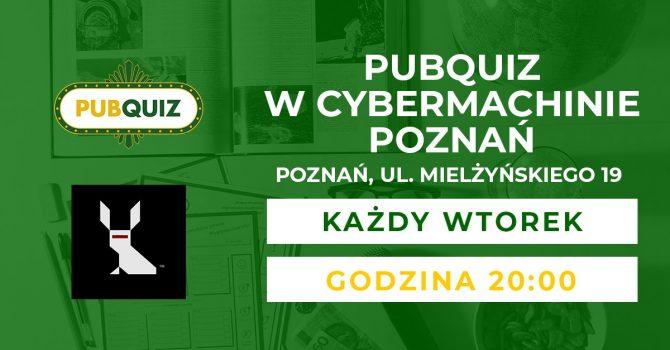 PubQuiz w Cybermachinie Poznań!