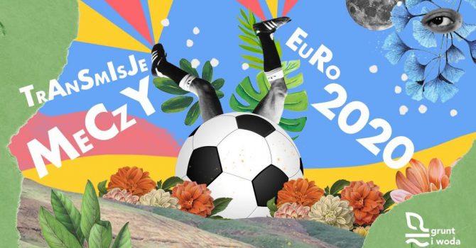 STREFA KIBICA x EURO 2020 x GRUNT
