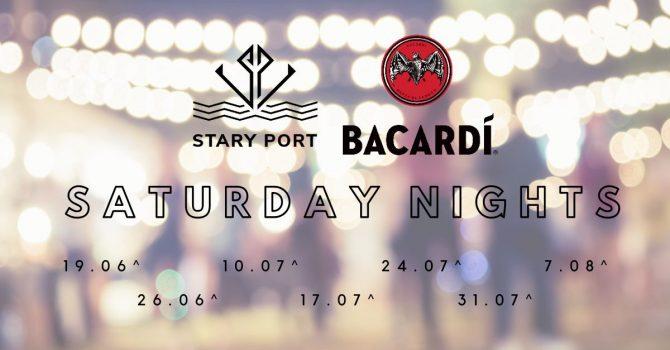 Stary Port X Bacardi - Saturday Nights