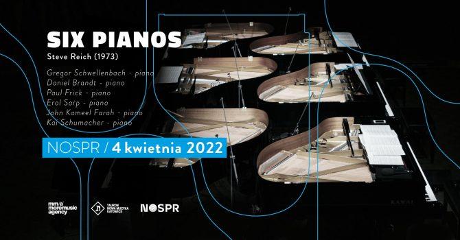 Steve Reich: Six Pianos w NOSPR