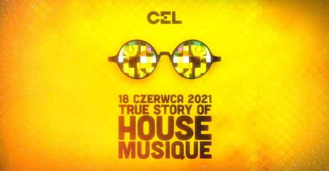 CEL: True Story of Housemusique
