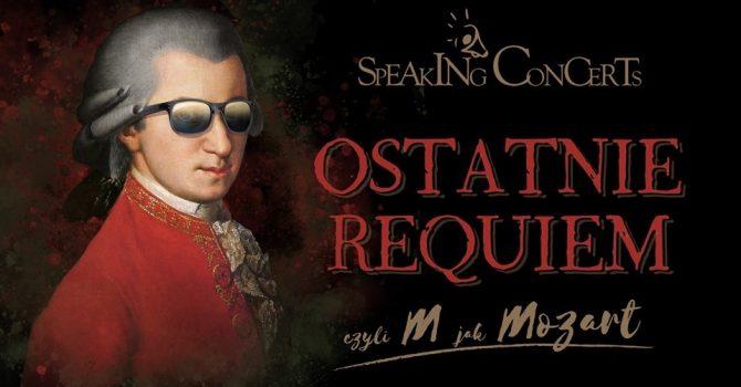 Ostatnie Reqiem czyli M jak Mozart - Speaking Concert