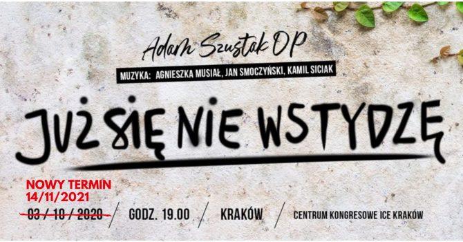 Już się nie wstydzę - Adam Szustak OP - Kraków - jesień 2021