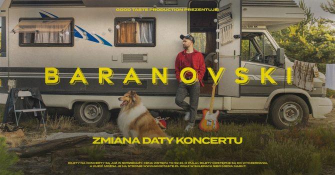Baranovski / Poznań / 26.09.2021 - PONOWNA ZMIANA DATY!