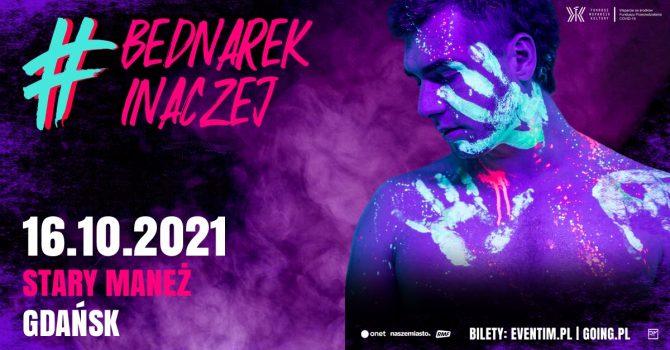 Bednarek Inaczej 2021 Tour - 16.10.2021, Stary Maneż, Gdańsk