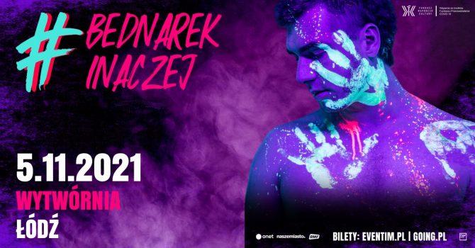 Bednarek Inaczej 2021 Tour - 5.11.2021 - Wytwórnia, ŁÓDŹ