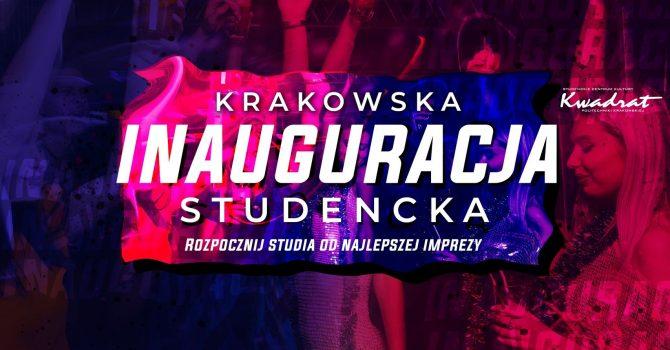 Krakowska Inauguracja Studencka/ 29.09 / Klub Kwadrat