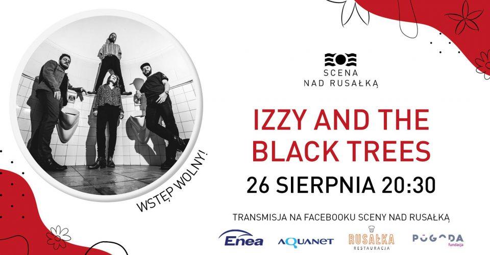 Izzy and the Black Trees / plenerowe naGranie nad Rusałką