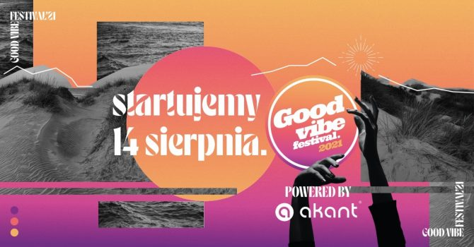 Akant Good Vibe Festival 2021 / 14.08-04.09