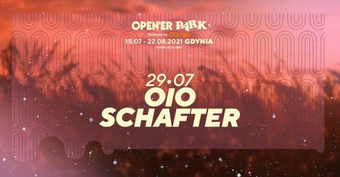 Open'er Park - OIO, schafter | 29.07.2021