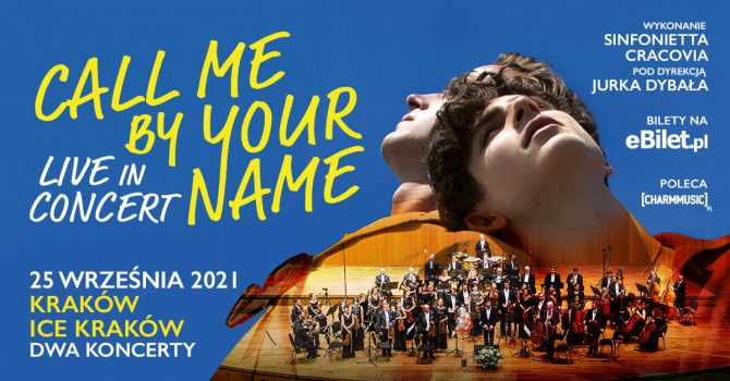 Call Me By Your Name - Live in Concert | Kraków, ICE, 25.09.2021