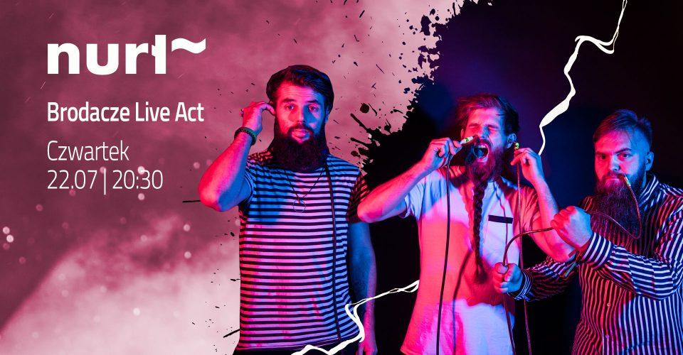 Nurt ~ koncert Brodacze Live Act