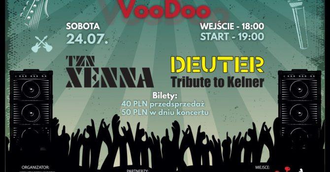 TZN Xenna i DEUTER Tribute to Kelner na Letniej Scenie VooDoo