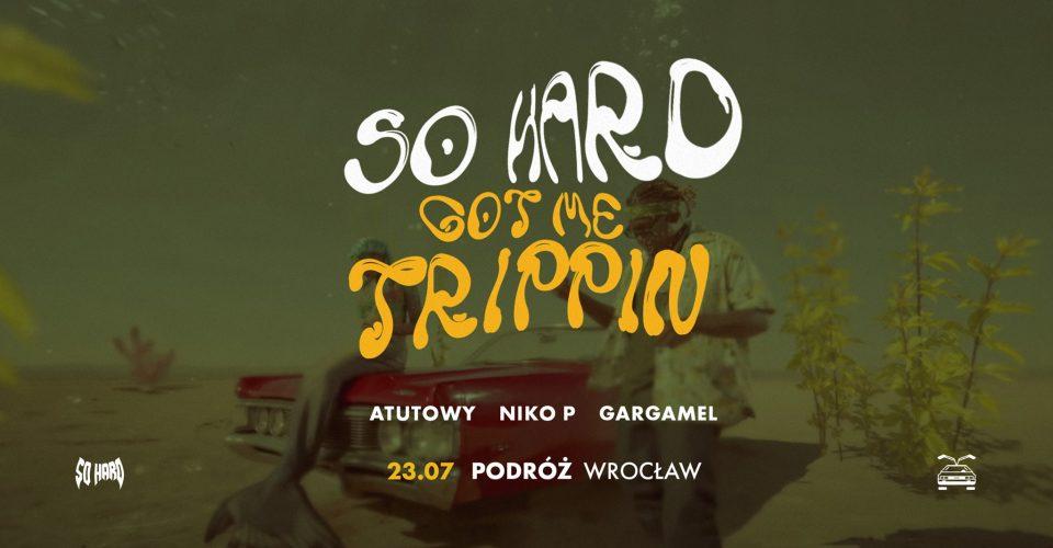 SO HARD GOT ME TRIPPIN // Podróż 23.07