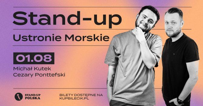 Stand-up / Michał Kutek i Cezary Ponttefski / Ustronie Morskie / 01.08.2021 r. / 19:00