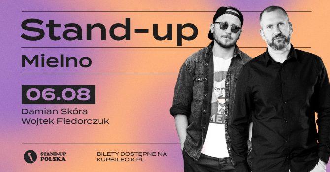 Stand-up / Wojtek Fiedorczuk i Damian Skóra / Mielno/ 6.08.2021 r. / 20:30