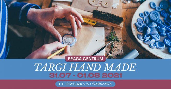 Targi Hand Made / 31 lipca - 1 sierpnia 2021 / Warszawa
