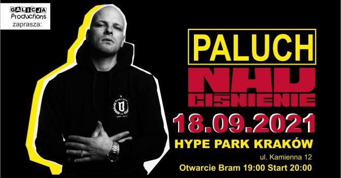 Paluch / NADCIŚNIENIE / HYPE PARK - KRAKÓW / 18.09.2021