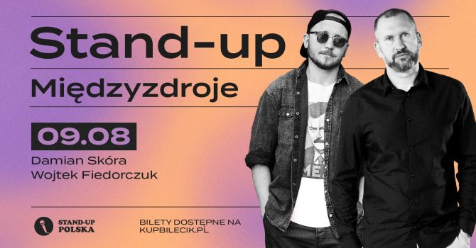 Stand-up / Wojtek Fiedorczuk i Damian Skóra / Międzyzdroje / 09.08.2021 r. / 20:00