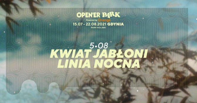 Open'er Park - Kwiat Jabłoni, Linia Nocna | 05.08.2021