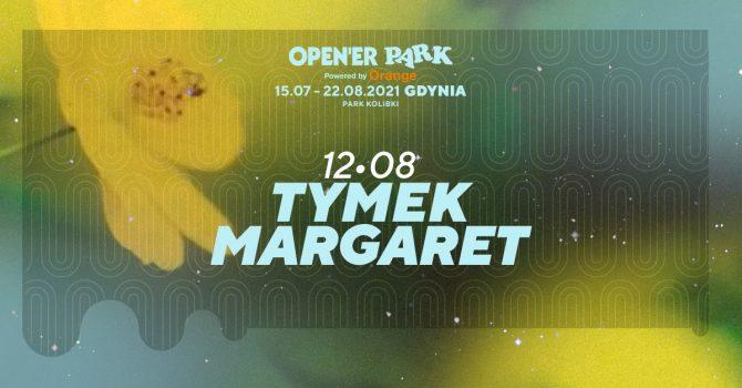 Open'er Park - Tymek, Margaret | 12.08.2021