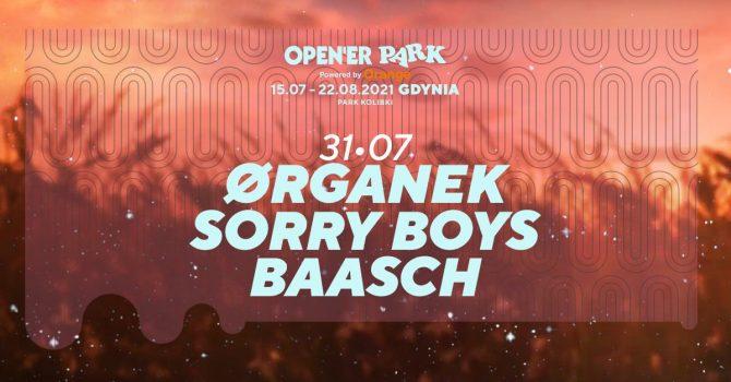 Open'er Park - Ørganek, Sorry Boys, Baasch | 31.07.2021