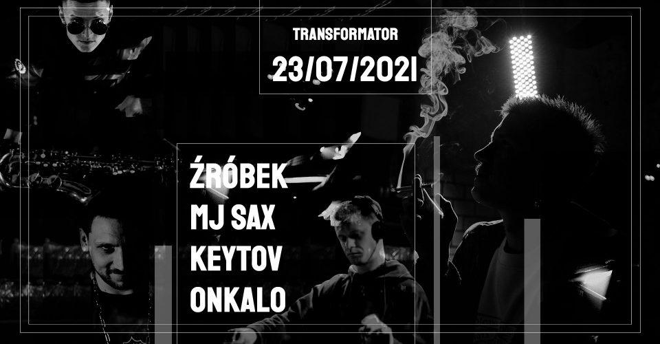 MJ SAX, Keytov, Onkalo, Źróbek | Transformator