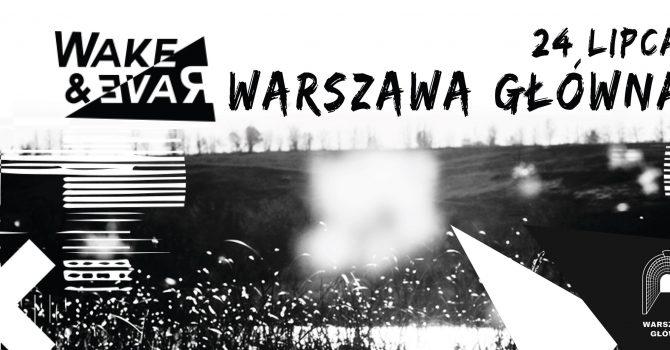 Wake&Rave   Vertical Spectrum / Warszawa Główna