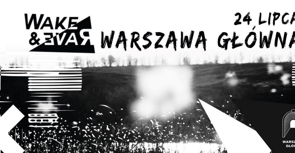 Wake&Rave | Vertical Spectrum / Warszawa Główna