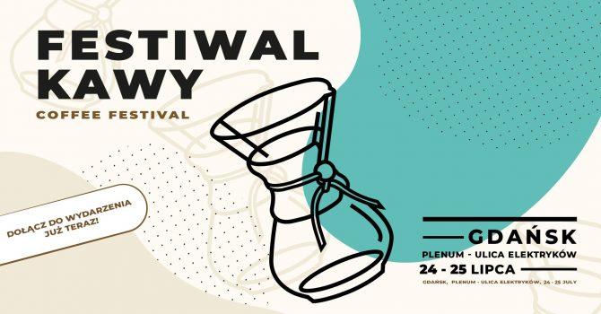 Festiwal Kawy w Gdańsku!   24 - 25 lipca