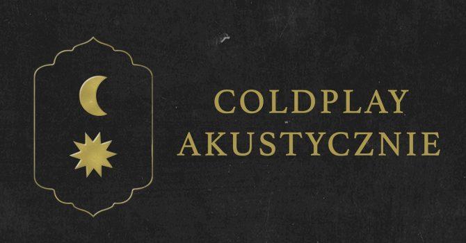 Coldplay Akustycznie | 02.12.2021 | TORUŃ |