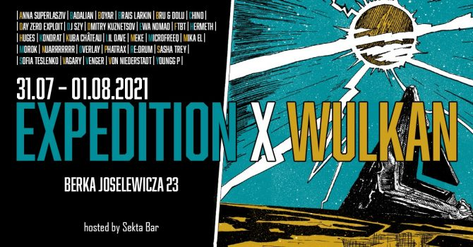 Expedition x Wulkan w/ Re:drum, Chino, Phatrax, Youngg P etc.