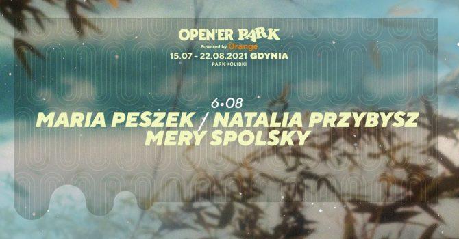 Open'er Park - Maria Peszek, Natalia Przybysz, Mery Spolsky | 06.08.2021