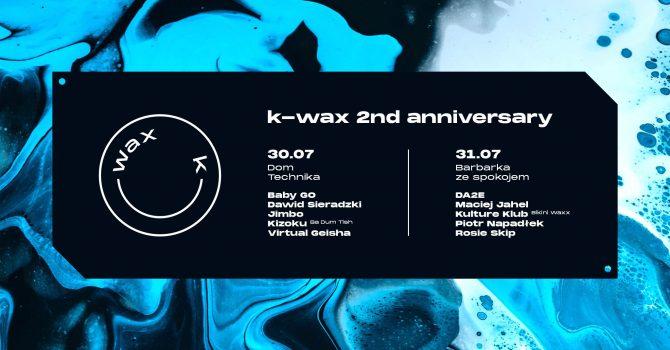 k-wax | 2nd anniversary