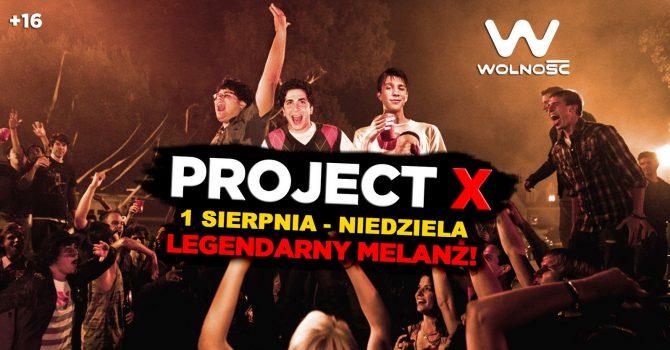 Project X / Legendarny Melanż / Wolność / 16+