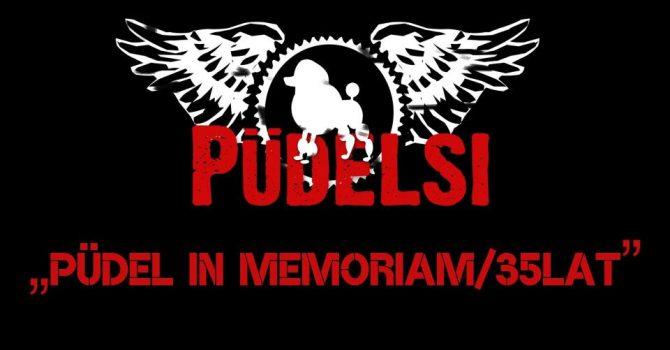 "Püdelsi ""Püdel in memoriam /35 lat"""