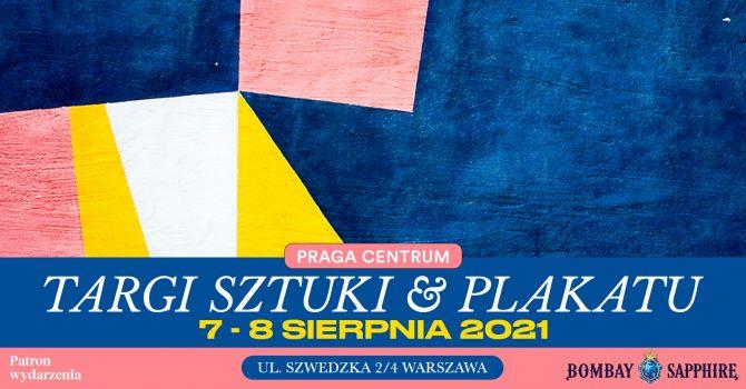 Targi Sztuki i Plakatu / 7-8 sierpnia 2021 / Warszawa / #STIRCREATIVITY Zamieszaj w Sztuce