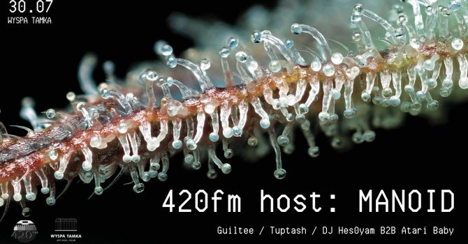 420fm host: MANOID na Tamce